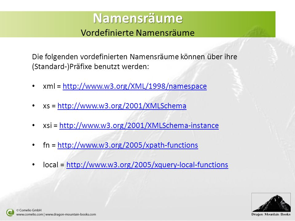Namensräume Namensräume Vordefinierte Namensräume Die folgenden vordefinierten Namensräume können über ihre (Standard-)Präfixe benutzt werden: xml = h
