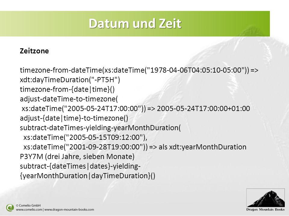 Datum und Zeit Zeitzone timezone-from-dateTime(xs:dateTime(