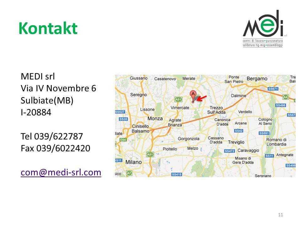 Kontakt MEDI srl Via IV Novembre 6 Sulbiate(MB) I-20884 Tel 039/622787 Fax 039/6022420 com@medi-srl.com 11