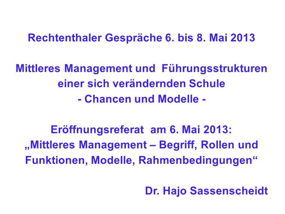 Rechtenthaler Gespräche 6. bis 8. Mai 2013 Mittleres Management und Führungsstrukturen einer sich verändernden Schule - Chancen und Modelle - Eröffnun