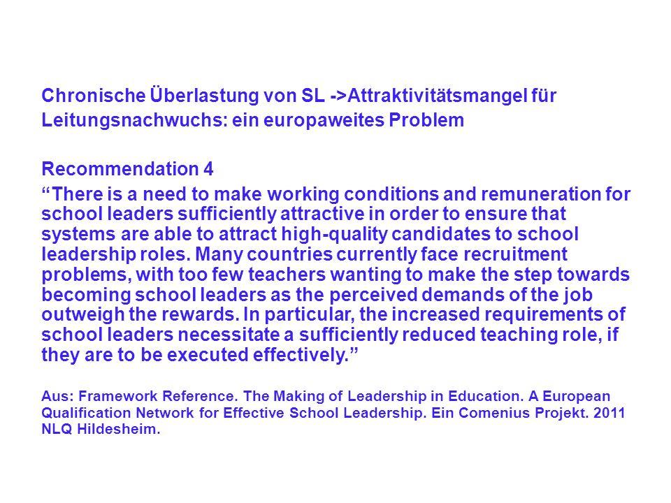 Chronische Überlastung von SL ->Attraktivitätsmangel für Leitungsnachwuchs: ein europaweites Problem Recommendation 4 There is a need to make working