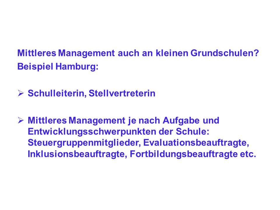 Mittleres Management auch an kleinen Grundschulen? Beispiel Hamburg: Schulleiterin, Stellvertreterin Mittleres Management je nach Aufgabe und Entwickl