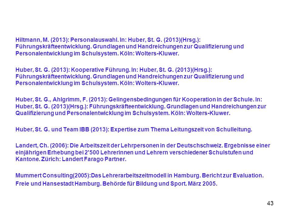 Hiltmann, M. (2013): Personalauswahl. In: Huber, St. G. (2013)(Hrsg.): Führungskräfteentwicklung. Grundlagen und Handreichungen zur Qualifizierung und