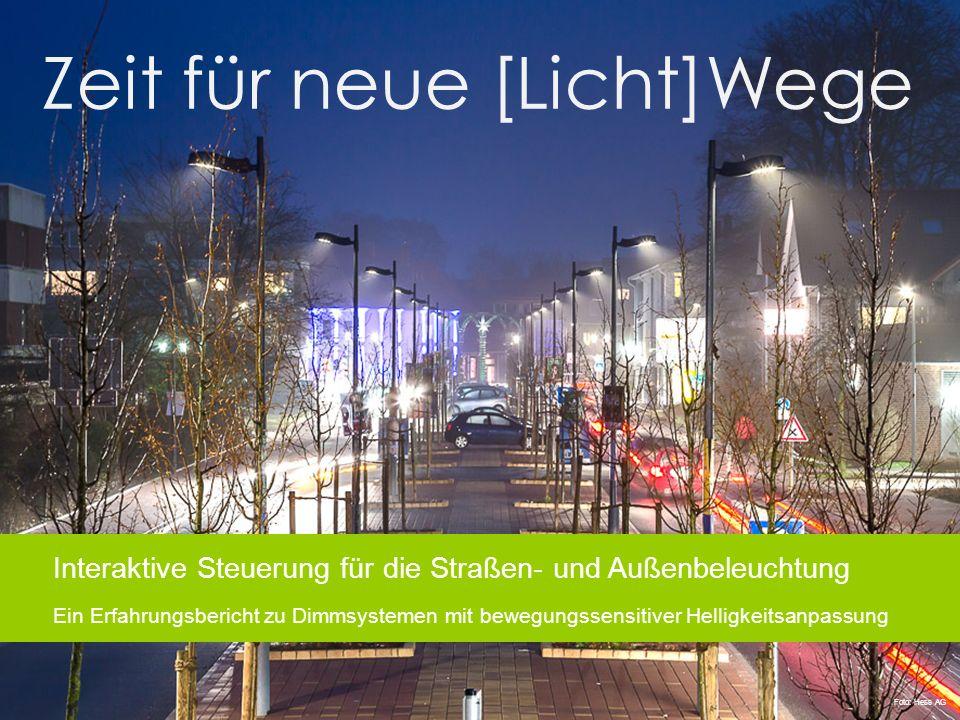 1 Interaktive Steuerung für die Straßen- und Außenbeleuchtung Ein Erfahrungsbericht zu Dimmsystemen mit bewegungssensitiver Helligkeitsanpassung Zeit