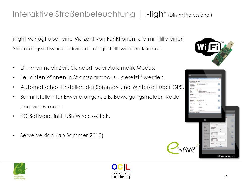 11 i-light verfügt über eine Vielzahl von Funktionen, die mit Hilfe einer Steuerungssoftware individuell eingestellt werden können. Dimmen nach Zeit,