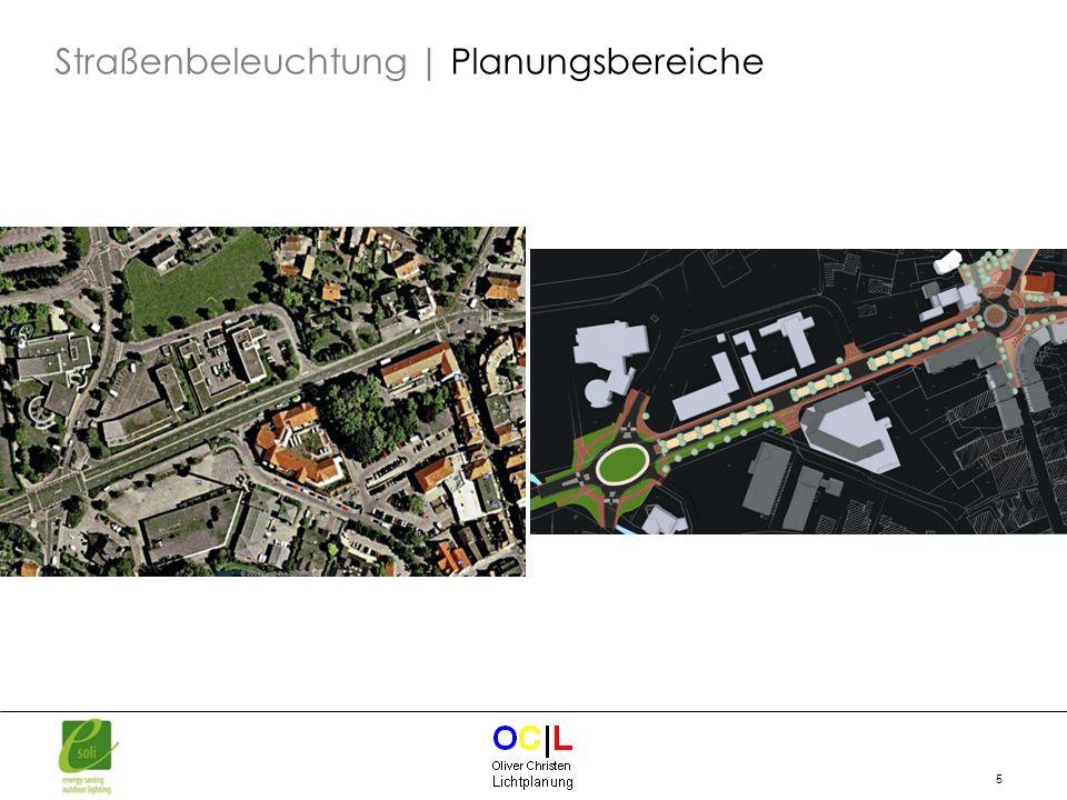 5 Quelle: Google Earth Straßenbeleuchtung | Planungsbereiche
