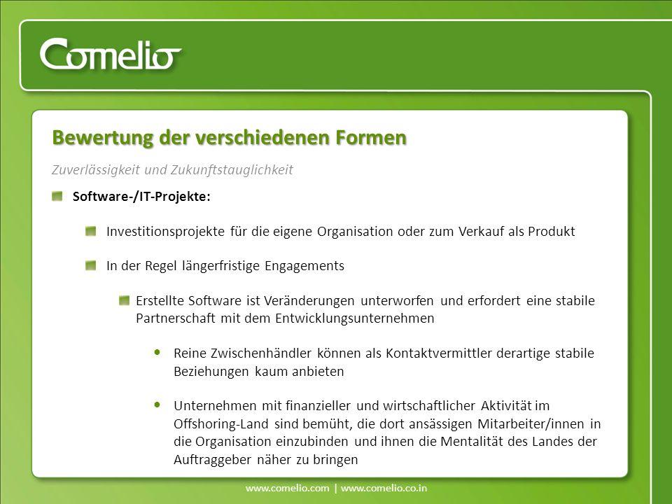 www.comelio.com | www.comelio.co.in Zuverlässigkeit und Zukunftstauglichkeit Bewertung der verschiedenen Formen Software-/IT-Projekte: Investitionspro