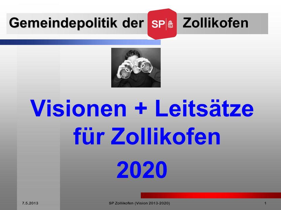 7.5.2013SP Zollikofen (Vision 2013-2020)12 Kultur / Freizeit / Bildung Zollikofen soll über ein zweckmässiges Kulturzentrum für Vereine und private Veranstaltende verfügen.