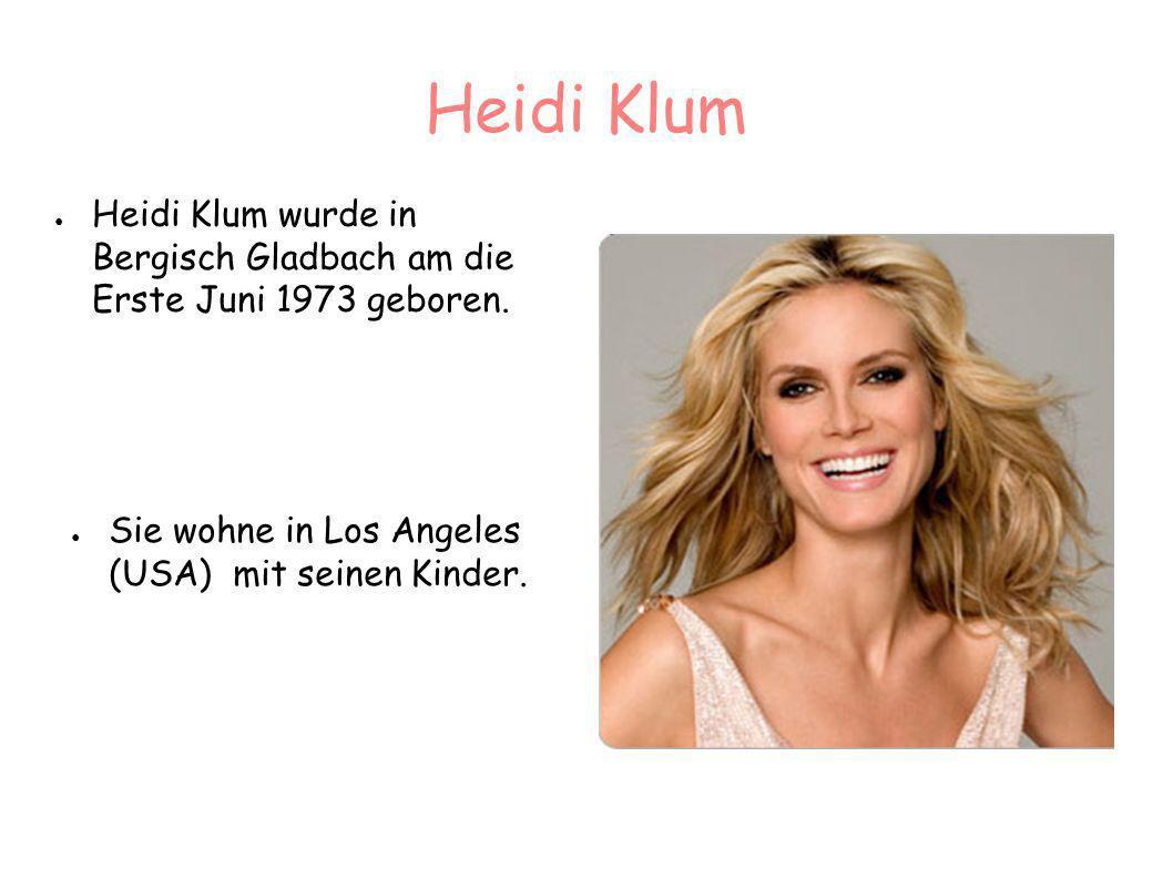 Heidi Klum wurde in Bergisch Gladbach am die Erste Juni 1973 geboren. Sie wohne in Los Angeles (USA) mit seinen Kinder.