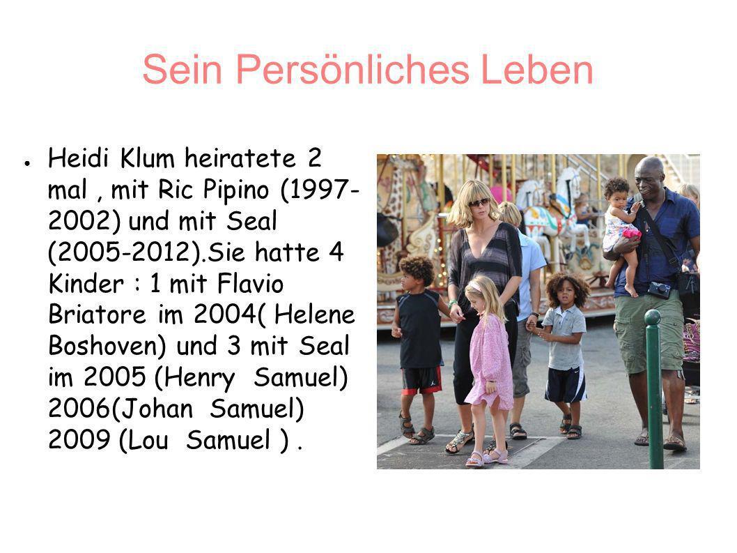 Sein Persönliches Leben Heidi Klum heiratete 2 mal, mit Ric Pipino (1997- 2002) und mit Seal (2005-2012).Sie hatte 4 Kinder : 1 mit Flavio Briatore im