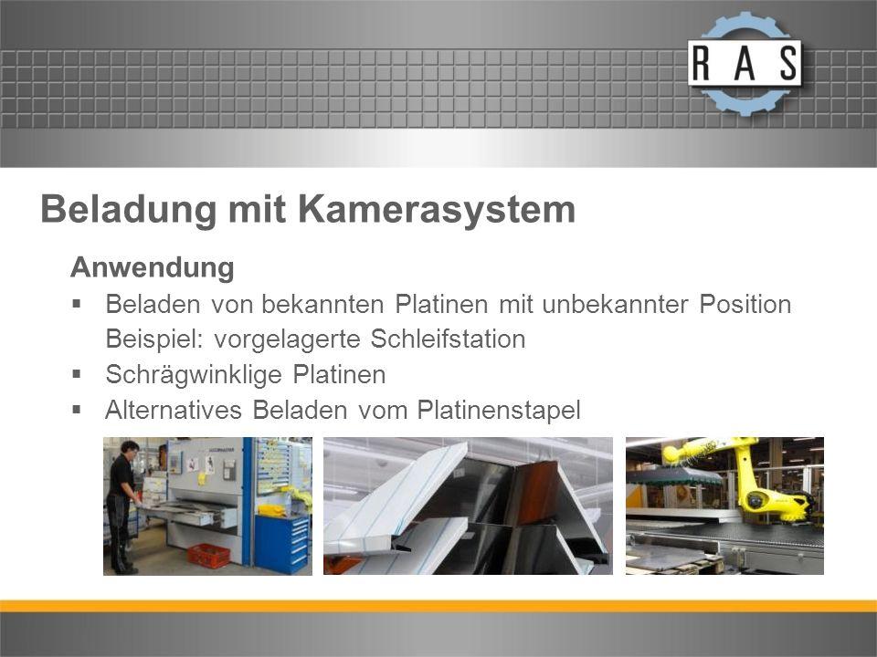 Beladung mit Kamerasystem Anwendung Beladen von bekannten Platinen mit unbekannter Position Beispiel: vorgelagerte Schleifstation Schrägwinklige Plati