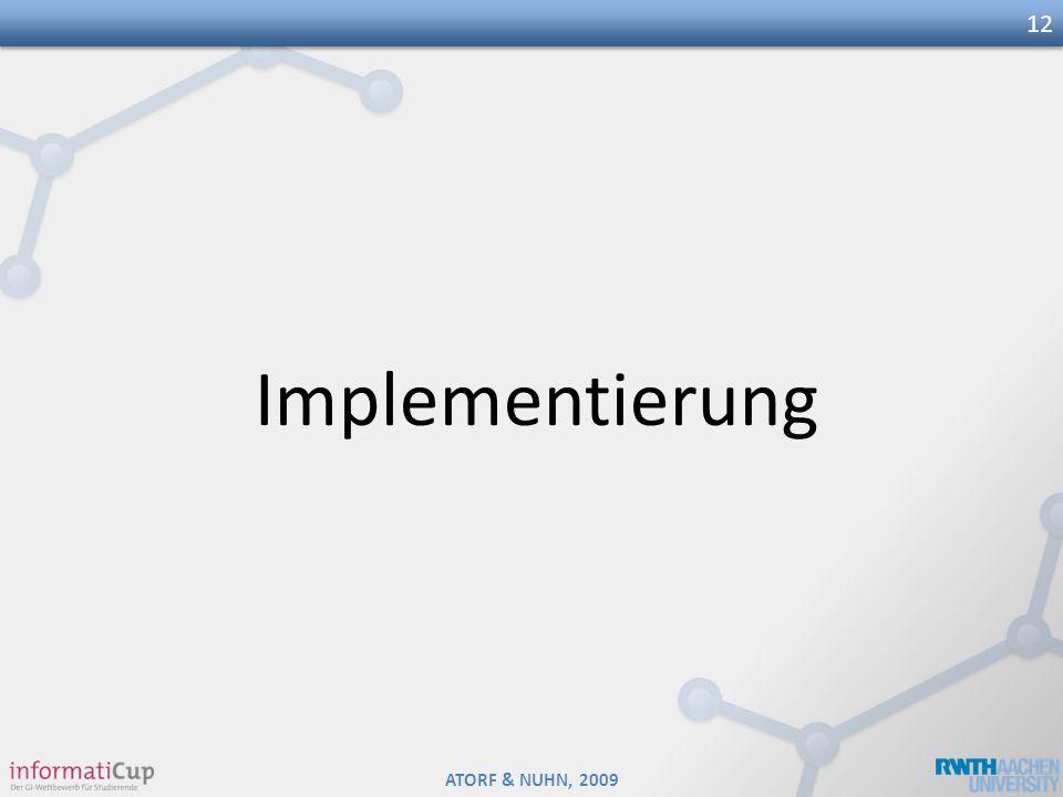 ATORF & NUHN, 2009 Implementierung 12