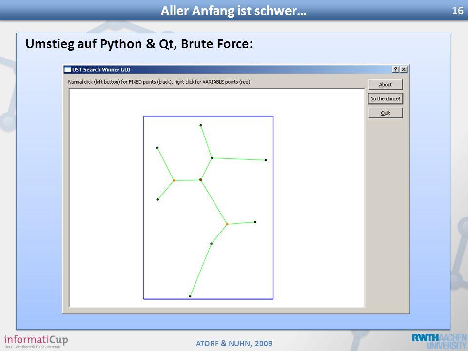 ATORF & NUHN, 2009 Umstieg auf Python & Qt, Brute Force: Aller Anfang ist schwer… 16