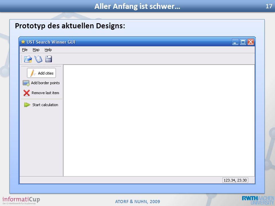 ATORF & NUHN, 2009 Prototyp des aktuellen Designs: Aller Anfang ist schwer… 17