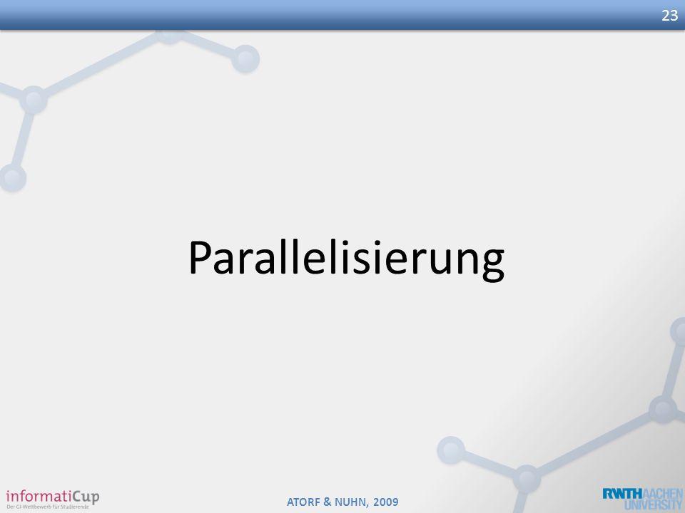 ATORF & NUHN, 2009 Parallelisierung 23