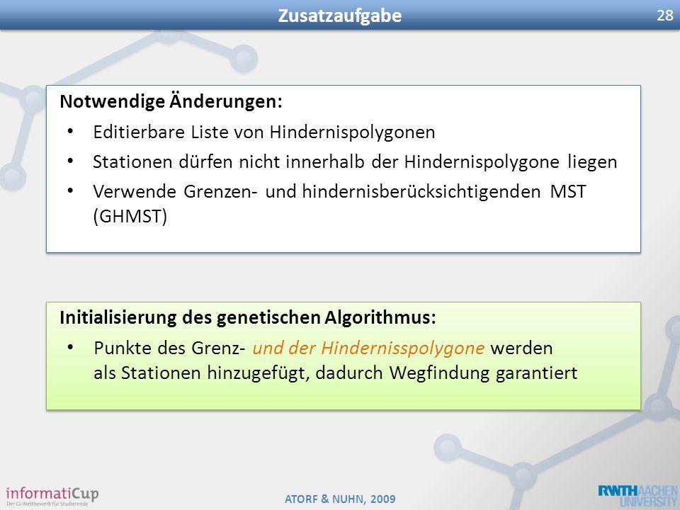 ATORF & NUHN, 2009 Zusatzaufgabe 28 Notwendige Änderungen: Editierbare Liste von Hindernispolygonen Stationen dürfen nicht innerhalb der Hindernispoly
