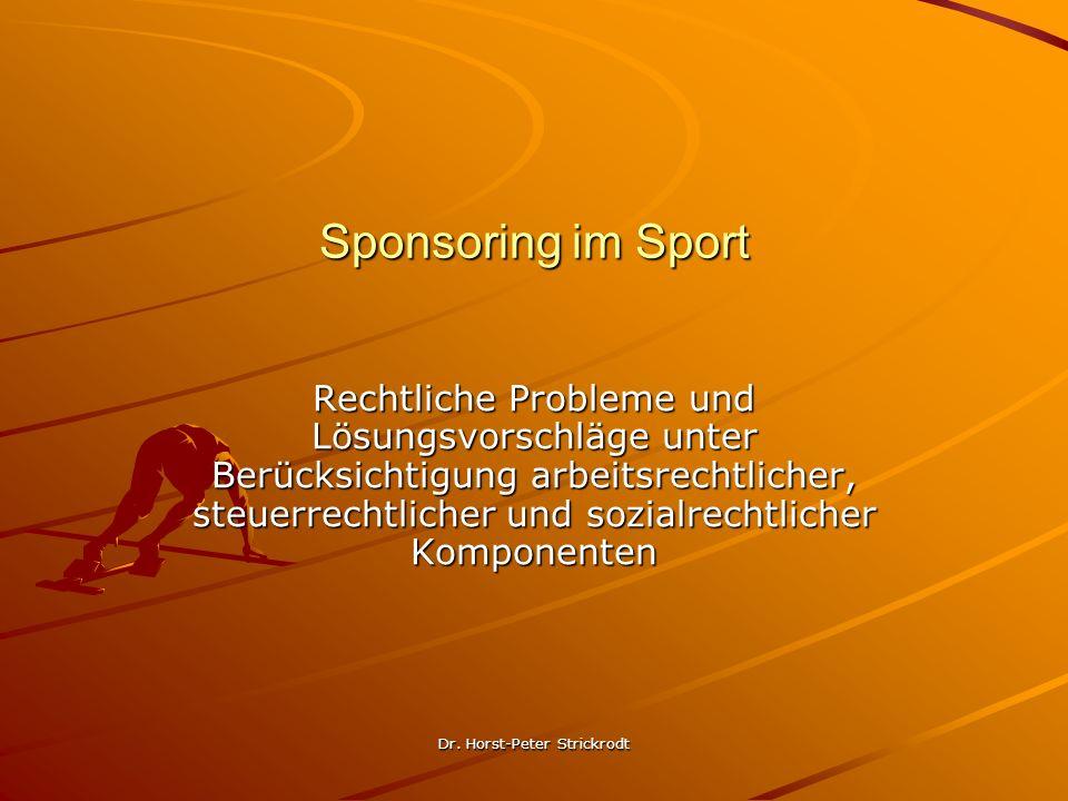 Dr. Horst-Peter Strickrodt Sponsoring im Sport Rechtliche Probleme und Lösungsvorschläge unter Berücksichtigung arbeitsrechtlicher, steuerrechtlicher