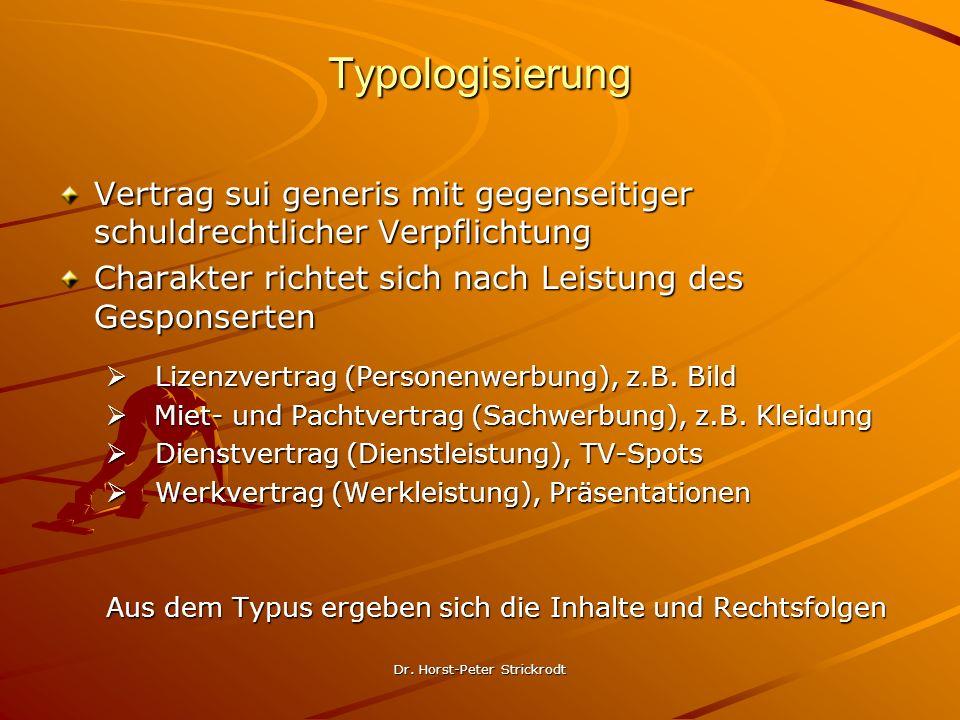 Dr. Horst-Peter Strickrodt Typologisierung Vertrag sui generis mit gegenseitiger schuldrechtlicher Verpflichtung Charakter richtet sich nach Leistung