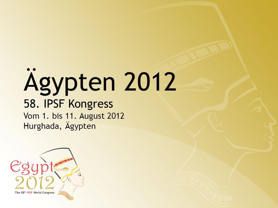 Ägypten 2012 58. IPSF Kongress Vom 1. bis 11. August 2012 Hurghada, Ägypten