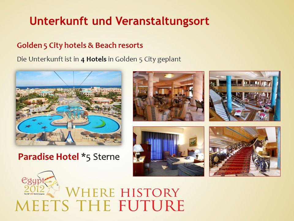 Unterkunft und Veranstaltungsort Golden 5 City hotels & Beach resorts Die Unterkunft ist in 4 Hotels in Golden 5 City geplant Paradise Hotel *5 Sterne