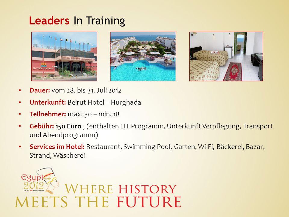 Leaders In Training Dauer: vom 28. bis 31. Juli 2012 Unterkunft: Beirut Hotel – Hurghada Teilnehmer: max. 30 – min. 18 Gebühr: 150 Euro, (enthalten LI