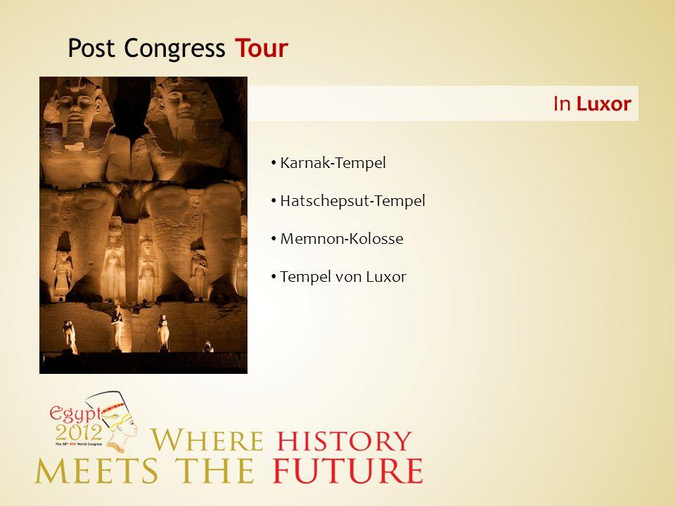 Post Congress Tour In Luxor Karnak-Tempel Hatschepsut-Tempel Memnon-Kolosse Tempel von Luxor