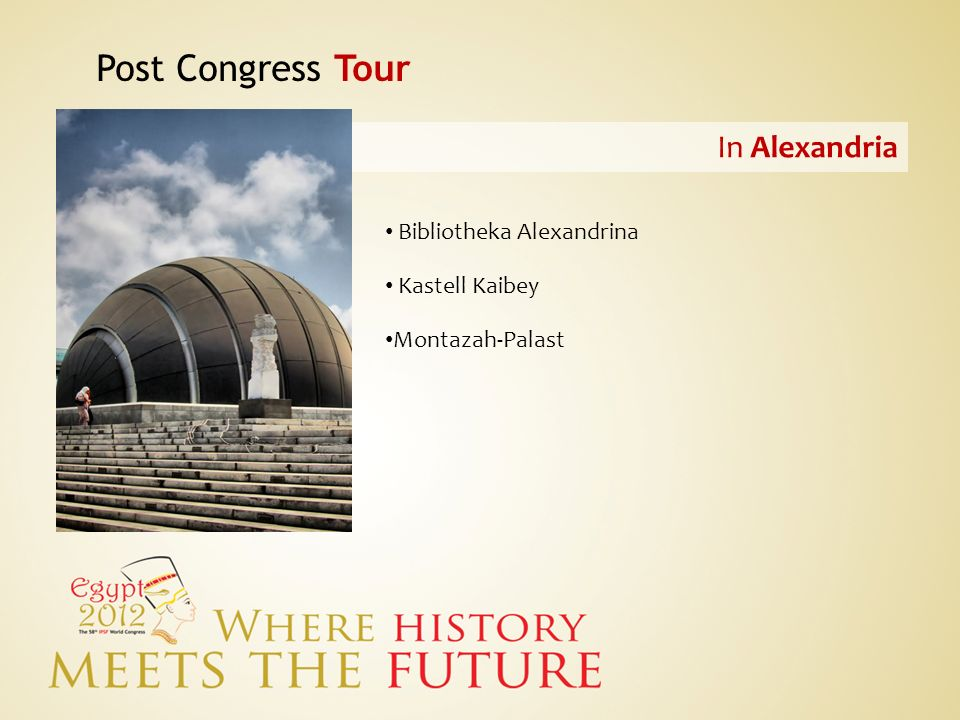 Post Congress Tour In Alexandria Bibliotheka Alexandrina Kastell Kaibey Montazah-Palast