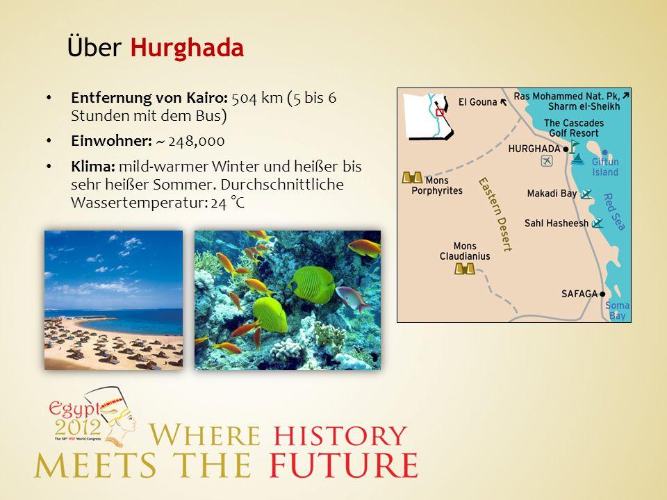 Über Hurghada Entfernung von Kairo: 504 km (5 bis 6 Stunden mit dem Bus) Einwohner: ~ 248,000 Klima: mild-warmer Winter und heißer bis sehr heißer Som