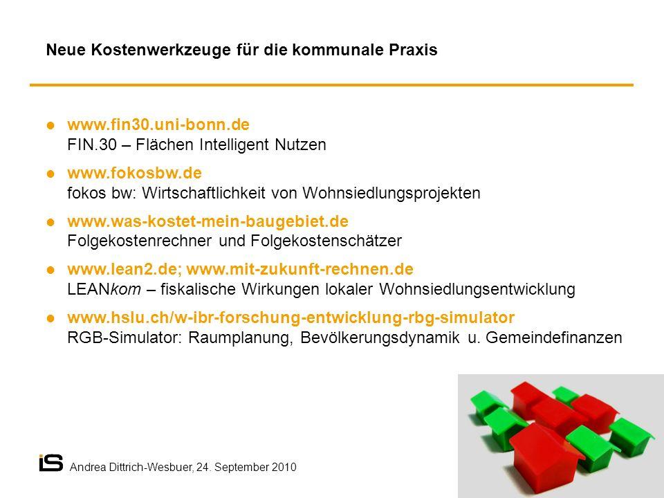 Neue Kostenwerkzeuge für die kommunale Praxis www.fin30.uni-bonn.de FIN.30 – Flächen Intelligent Nutzen www.fokosbw.de fokos bw: Wirtschaftlichkeit von Wohnsiedlungsprojekten www.was-kostet-mein-baugebiet.de Folgekostenrechner und Folgekostenschätzer www.lean2.de; www.mit-zukunft-rechnen.de LEANkom – fiskalische Wirkungen lokaler Wohnsiedlungsentwicklung www.hslu.ch/w-ibr-forschung-entwicklung-rbg-simulator RGB-Simulator: Raumplanung, Bevölkerungsdynamik u.