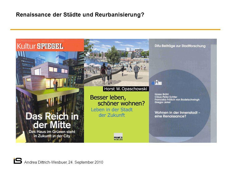 Renaissance der Städte und Reurbanisierung? Andrea Dittrich-Wesbuer, 24. September 2010