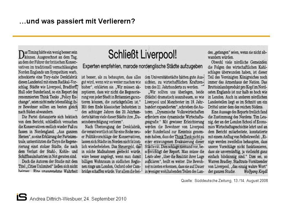 Quelle: Süddeutsche Zeitung, 13./14. August 2008 …und was passiert mit Verlierern? Andrea Dittrich-Wesbuer, 24. September 2010
