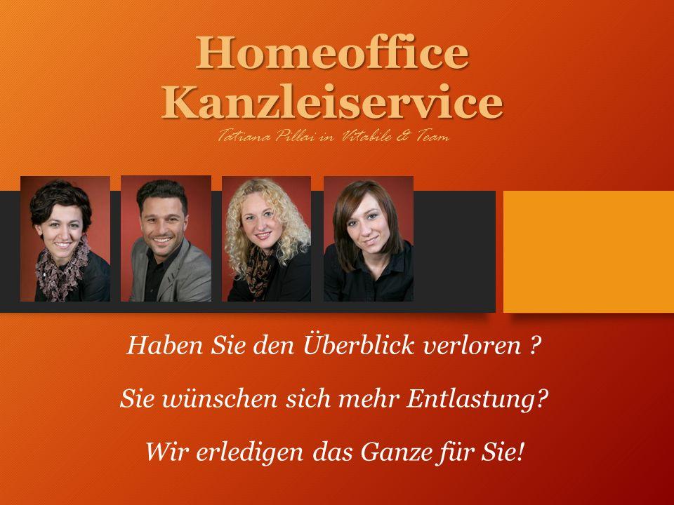 Homeoffice Kanzleiservice Homeoffice Kanzleiservice Tatiana Pillai in Vitabile & Team Haben Sie den Überblick verloren ? Sie wünschen sich mehr Entlas
