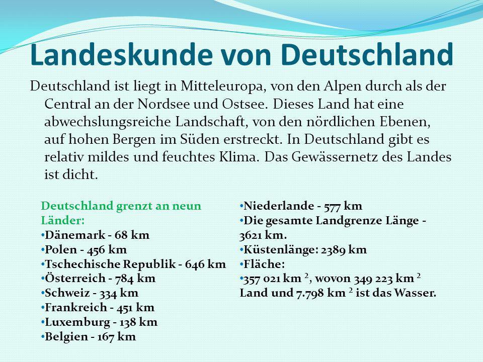 Landeskunde von Deutschland Deutschland ist liegt in Mitteleuropa, von den Alpen durch als der Central an der Nordsee und Ostsee. Dieses Land hat eine