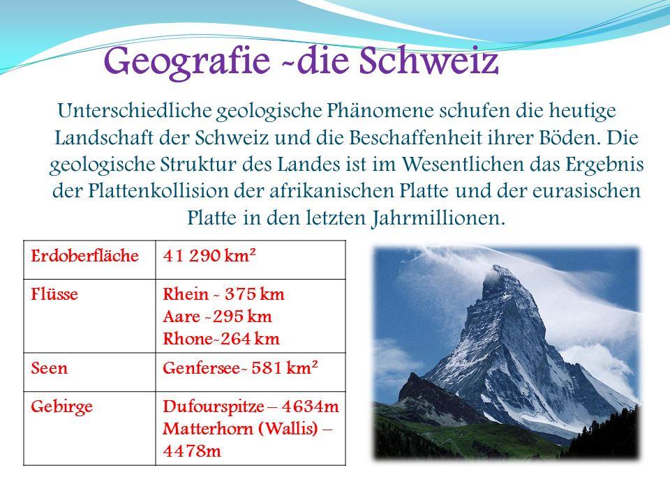 Geografie -die Schweiz Unterschiedliche geologische Phänomene schufen die heutige Landschaft der Schweiz und die Beschaffenheit ihrer Böden. Die geolo