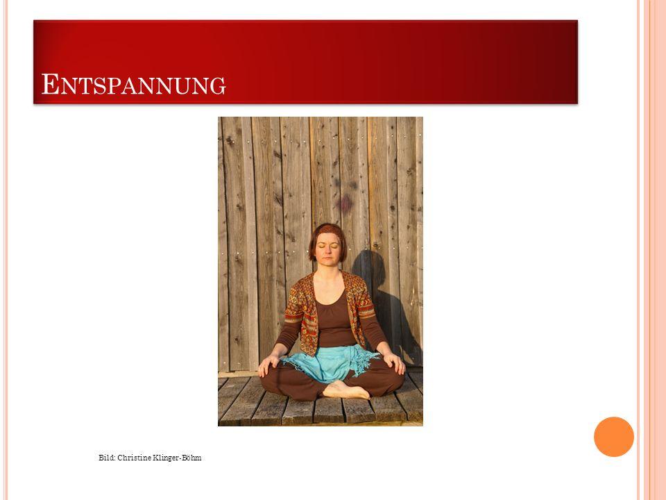 E NTSPANNUNG Bild: Christine Klinger-Böhm