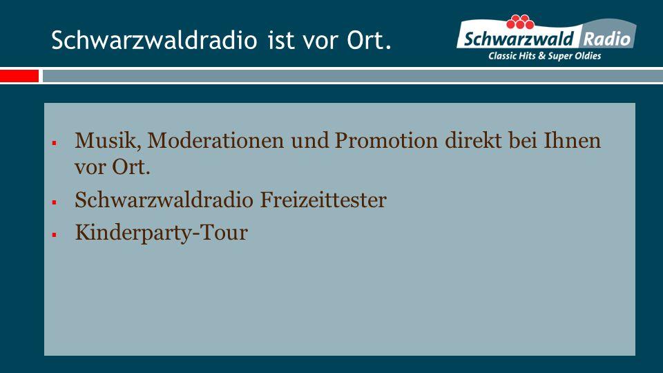 Schwarzwaldradio ist vor Ort. Musik, Moderationen und Promotion direkt bei Ihnen vor Ort. Schwarzwaldradio Freizeittester Kinderparty-Tour