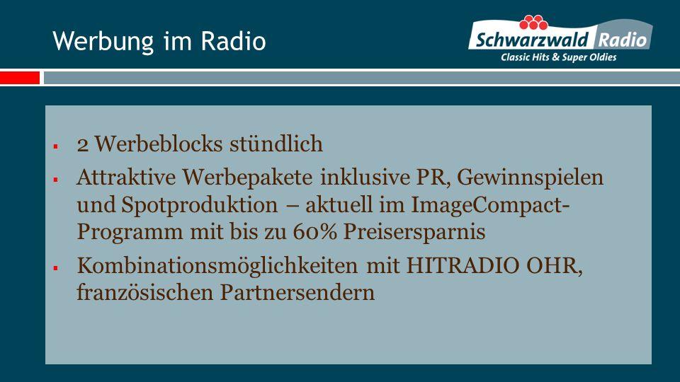 Werbung im Radio 2 Werbeblocks stündlich Attraktive Werbepakete inklusive PR, Gewinnspielen und Spotproduktion – aktuell im ImageCompact- Programm mit bis zu 60% Preisersparnis Kombinationsmöglichkeiten mit HITRADIO OHR, französischen Partnersendern