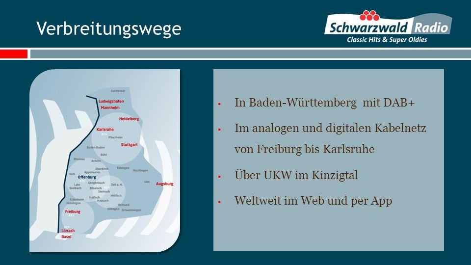 Verbreitungswege In Baden-Württemberg mit DAB+ Im analogen und digitalen Kabelnetz von Freiburg bis Karlsruhe Über UKW im Kinzigtal Weltweit im Web und per App