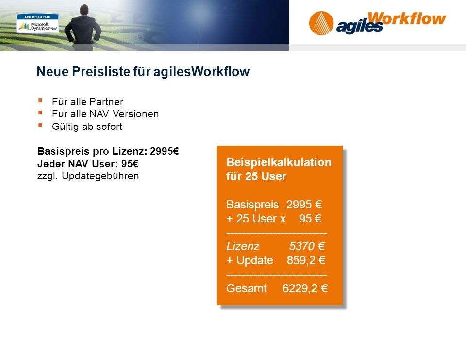 www.agilesworkflow.com Mehrzeilenprüfung (Bedingung) Es kann über mehrere Zeilen ein Wert oder gegen/ auf einen Wert geprüft werden. Beispiel: Workflo