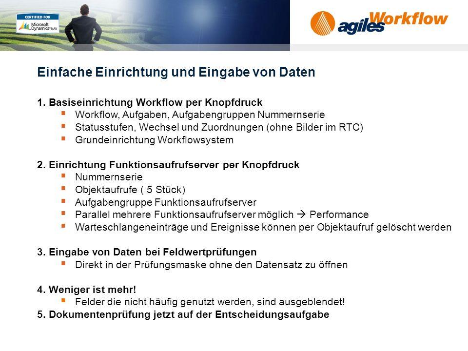 www.agilesworkflow.com 1.Vereinfachte Grundeinrichtung und Dateneingabe 2.Wegfall Aufgabentyp Dokumentenprüfung 3.Synchrone Workflows 4.Rechen- und Da