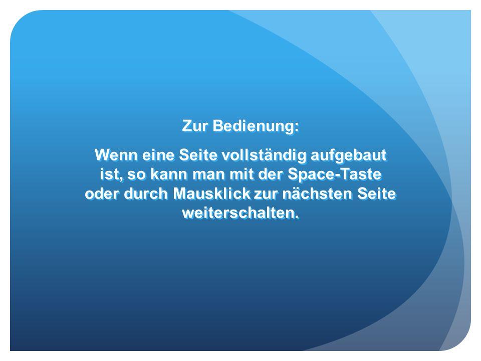 Zur Bedienung: Wenn eine Seite vollständig aufgebaut ist, so kann man mit der Space-Taste oder durch Mausklick zur nächsten Seite weiterschalten.