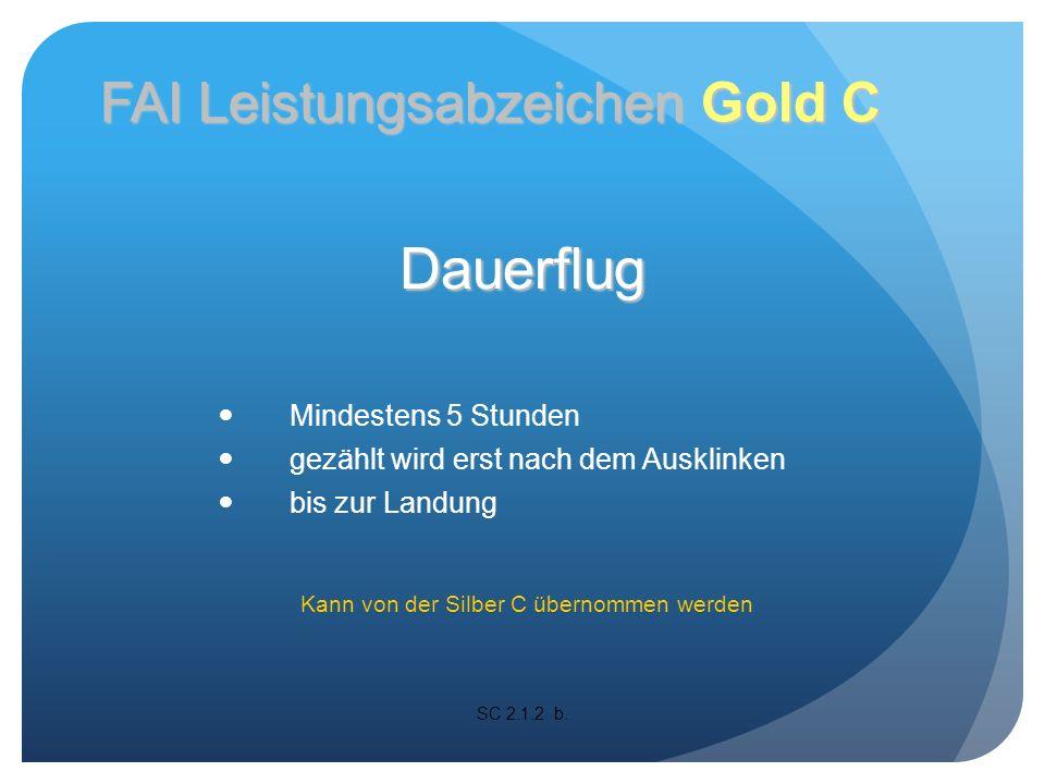 Dauerflug SC 2.1.2 b. FAI Leistungsabzeichen Gold C