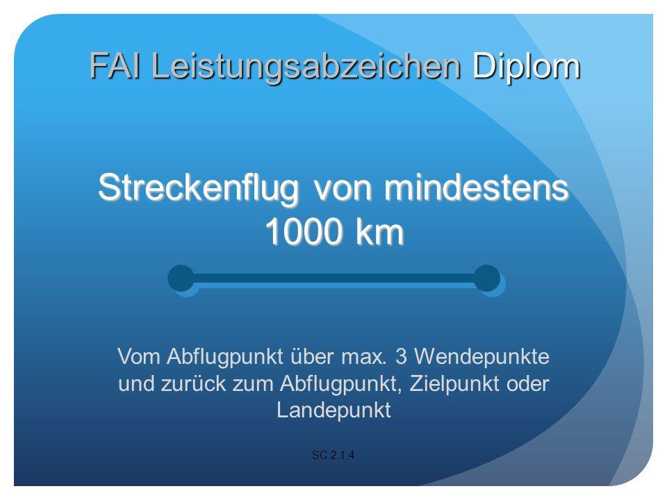 Streckenflug von mindestens 2000 km Vom Abflugpunkt über max.