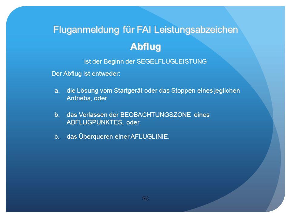 SC Abflugsektor ist für einen Abflugpunkt symmetrisch gegenüber dem ABFLUGSCHENKEL 90° Fluganmeldung für FAI Leistungsabzeichen