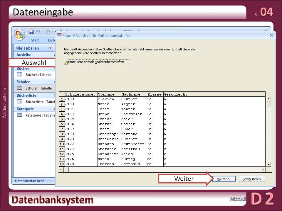 01 4 Dateneingabe Auswahl Die Schülernummer soll später als Primärschlüsselfeld definiert werden.