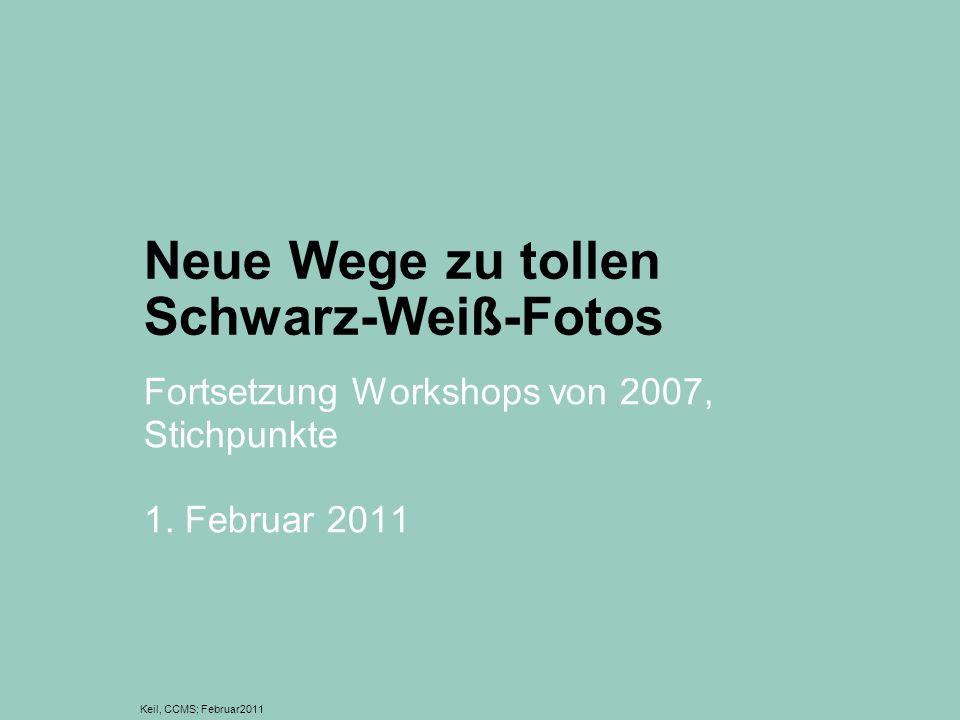 Schwarz-Weiß: Photoshop-Automatiken Keil, CCMS; Februar2011 Photoshop: Einstellungsebene Schwarz-Weiß=Auto Graustufen-Modus