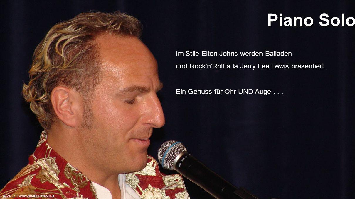 Im Stile Elton Johns werden Balladen und RocknRoll á la Jerry Lee Lewis präsentiert.