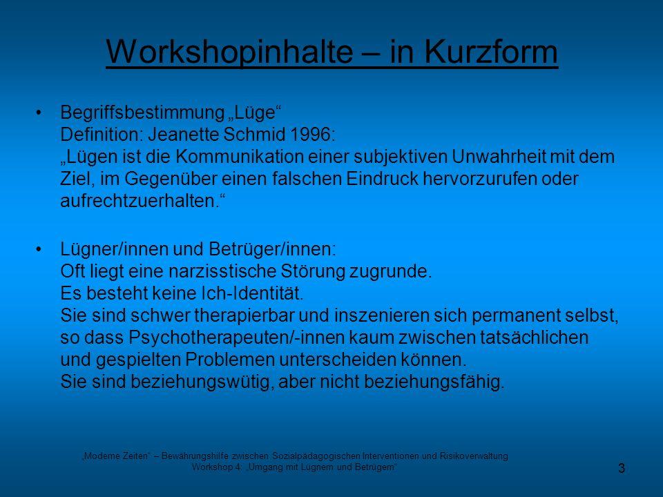 Moderne Zeiten – Bewährungshilfe zwischen Sozialpädagogischen Interventionen und Risikoverwaltung Workshop 4: Umgang mit Lügnern und Betrügern 3 Works