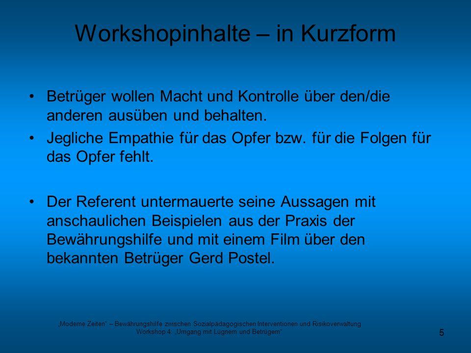 Moderne Zeiten – Bewährungshilfe zwischen Sozialpädagogischen Interventionen und Risikoverwaltung Workshop 4: Umgang mit Lügnern und Betrügern 5 Works