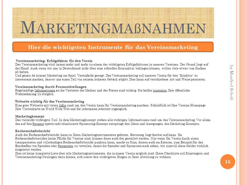 M ARKETINGMAßNAHMEN Hier die wichtigsten Instrumente für das Vereinsmarketing Vereinsmarketing: Erfolgsfaktor für den Verein Das Vereinsmarketing wird